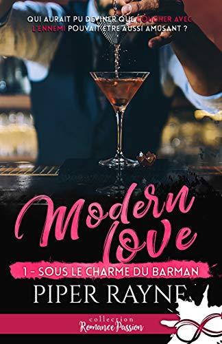 Sous le charme du barman: Modern Love, T1 par [Rayne, Piper]