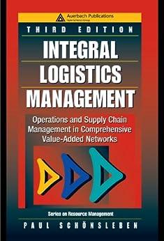 Integral Logistics Management: Operations and Supply Chain Management in Comprehensive Value-Added Networks, Third Edition (Resource Management) de [Schönsleben, Paul]