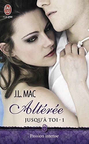 Jusqu'à toi (Tome 1) - Altérée par [Mac, J.L.]