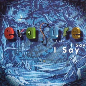 I Say, I Say, I Say (Gatefold with Pop-up Castle) by Erasure (2001-07-23) 07 Lcd