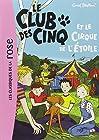 Le Club des Cinq, Tome 6 - Le Club des Cinq et le cirque de l'Etoile