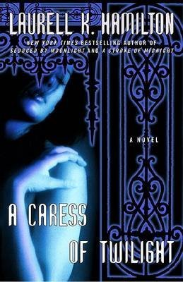 a-caress-of-twilight-by-laurell-k-hamilton-published-april-2005