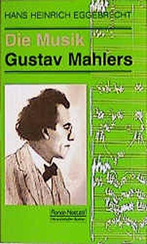 Die Musik Gustav Mahlers (Taschenbücher zur Musikwissenschaft, Band 130)