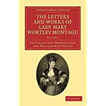 [The Letters and Works of Lady Mary Wortley Montagu] (By: Lady Mary Wortley Montagu) [published: May, 2011]