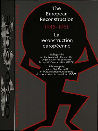 The European Reconstruction, 1948-61: Bibliography on the Marshall Plan and the Organisation for European Economic Co-operation (Oecd Historical Series)