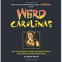 Weird Carolinas: Your Travel Guide to North and South Carolina's Local Legends and Best Kept Secrets (Weird (Paperback))