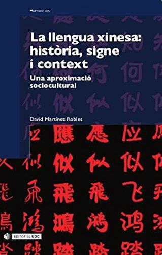 La llengua xinesa: història, signe i context (Manuals Book 120) (Catalan Edition) por David Martínez Robles