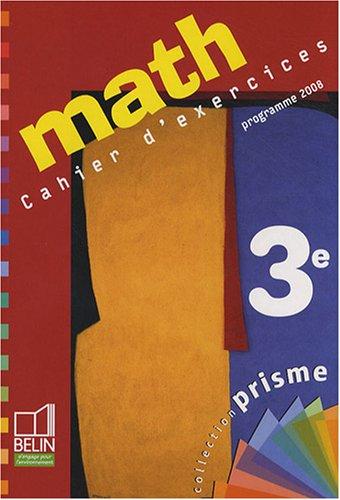 Math 3e : Cahier d'exercices programme 2008