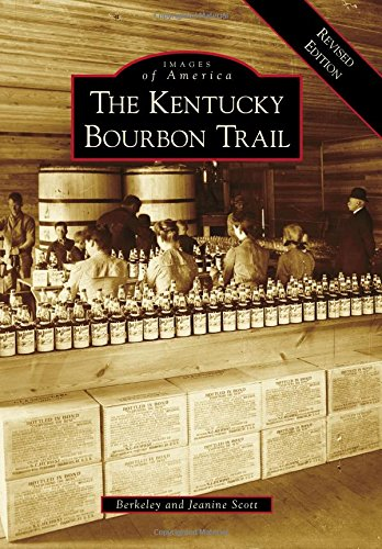 The Kentucky Bourbon Trail (Images of America) -