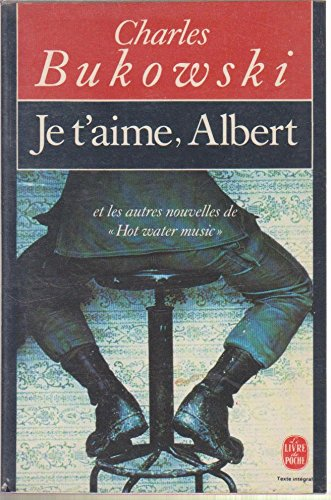 Je t'aime, Albert et les autres nouvelles de Hot water music