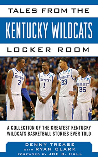 Tales from the Kentucky Wildcats Locker Room: A Collection of the Greatest Wildcat Stories Ever Told (Tales from the Team) Womens Premiere Collection
