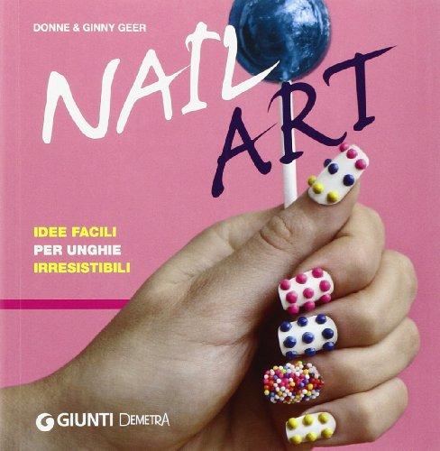 Nail art. Idee facili per unghie irresistibili