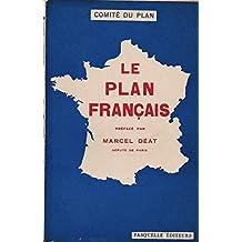 Comité du Plan. Le Plan français : . Doctrine et Plan d'action. Préface de Marcel Déat