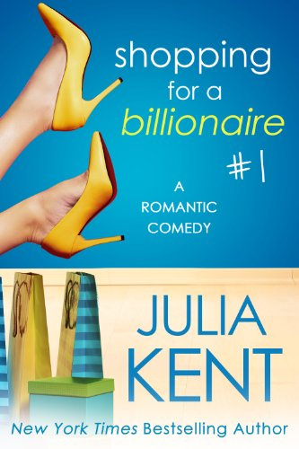 Shopping for a Billionaire 1 (Shopping for a Billionaire series) (English Edition) por Julia Kent