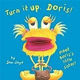 Turn it Up Doris! (Puppet Books) (Sam Lloyd Series) by Sam Lloyd (2010-09-01)