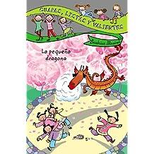 Guapas, listas y valientes. La pequeña dragona (Literatura Infantil (6-11 Años) - Guapas, Listas Y Valientes)
