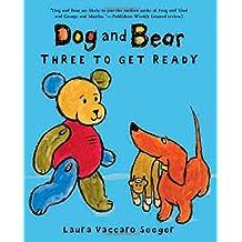 Dog and Bear: Three to Get Ready
