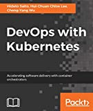 DevOps with Kubernetes: Accelerating software delivery with container orchestrators