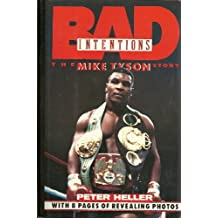 Bad Intentions: The Mike Tyson Story by Peter Heller (1989-09-28)