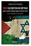 Tout ce qu'on ne dit pas sur la Palestine, le monde arabe et le Moyen-Orient: Entre mystifications et contrevérités