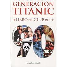 Generación Titanic. El libro del cine de los 90