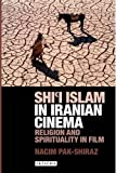 Shi'a Islam in Iranian Cinema: Religion and Spirituality in Film