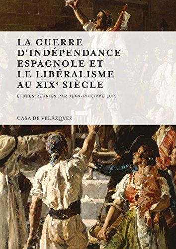 La guerre d'Indépendance espagnole et le libéralisme au XIXe siècle (Collection de la Casa de Velázquez)