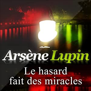 Le hasard fait des miracles (Arsène Lupin 36)