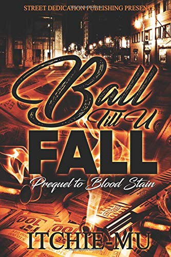 Ball 'Till You Fall: Prequel To Blood Stain