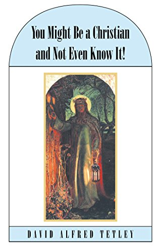 You Might Be a Christian and Not Even Know It! (English Edition)
