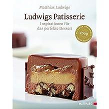 Ludwigs Patisserie: Inspirationen für das perfekte Dessert