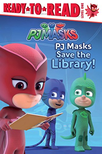 PJ Masks Save the Library! (Ready-To-Read, Level One: PJ Masks)