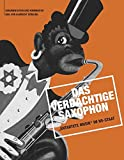 """Das verdächtige Saxophon – """"Entartete Musik"""" im NS-Staat: Dokumentation und Kommentar"""