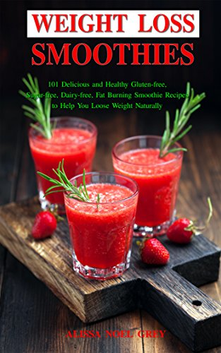 weight-loss-smoothies-101-delicious-and-healthy-gluten-free-sugar-free-dairy-free-fat-burning-smooth