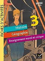 Fiches d'activités - Histoire-Géographie-EMC 3e Éd. 2017 de Corinne Chastrusse