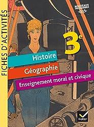 Histoire Géographie Enseignement Moral et Civique 3e : Fiches d'activités