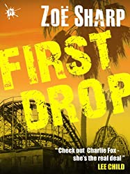 FIRST DROP: book 4 (The Charlie Fox Thrillers) (English Edition)