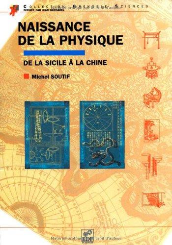 Naissance de la physique, de la Sicile à la Chine