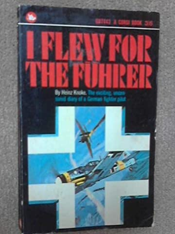 Heinz Knoke - I Flew for the