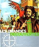 Les grandes découvertes : l'éveil de l'Europe : 1450-1550 | Miquel, Pierre. Auteur