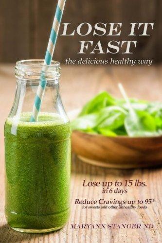 Lose It FAsT: the delicious healthy way
