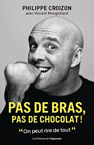 Pas de bras, pas de chocolat !