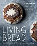 Living Bread: Tradition and Innovation in Artisan Bread Making (English Edition)