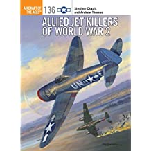 Allied Jet Killers of World War 2 (Aircraft of the Aces, Band 136)