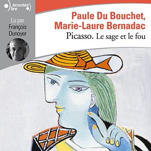 Picasso : Le sage et le fou par Marie-Laure Bernadac