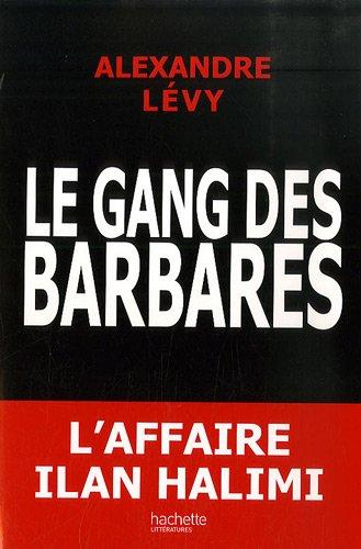Le gang des barbares : Chronique d'un fiasco policier