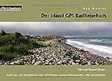 Das Irland GPS RadReiseBuch: Fahrrad-Tourenführer: 4049 km, mit Nordirland, inkl. GPS-Daten, exakte Höhenprofile, 480 Unterkünfte (PaRADise Guide)
