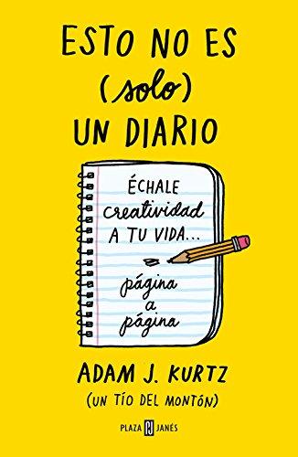 Portada del libro Esto no es (solo) un diario, en amarillo: Échale creatividad a tu vida... página a página (OBRAS DIVERSAS)