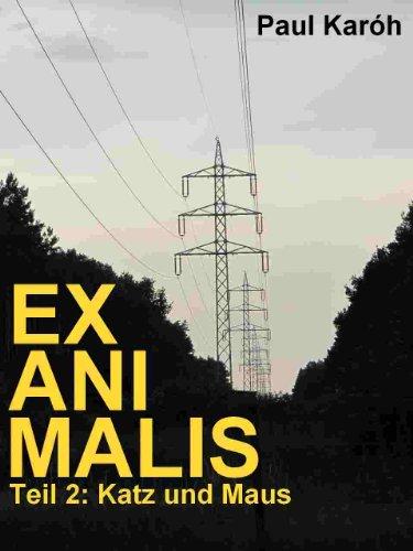 Exanimalis Teil 2: Katz und Maus