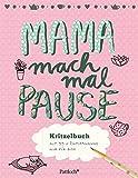 Mama, mach mal Pause!: Kritzelbuch